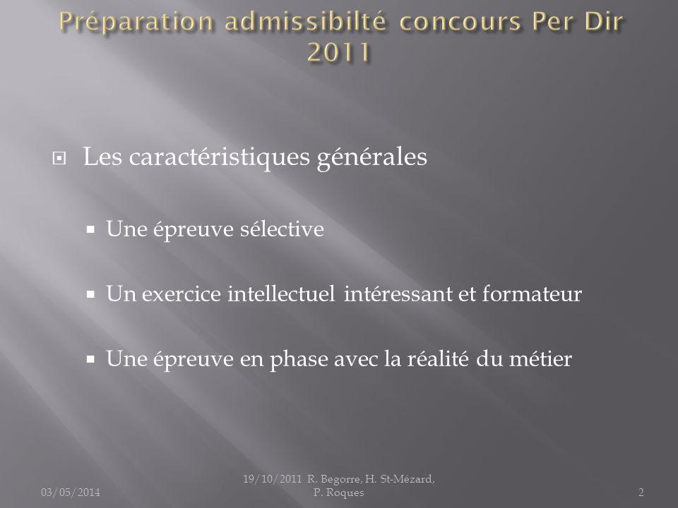 Les caractéristiques générales Une épreuve sélective Un exercice intellectuel intéressant et formateur Une épreuve en phase avec la réalité du métier 03/05/2014 19/10/2011 R.