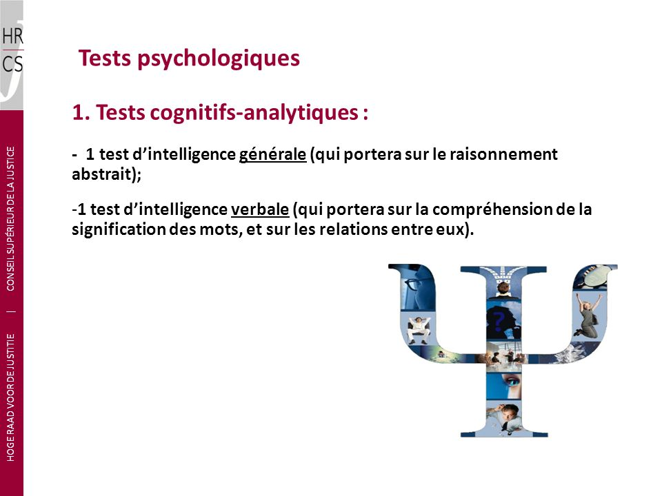 Tests psychologiques HOGE RAAD VOOR DE JUSTITIE | CONSEIL SUPÉRIEUR DE LA JUSTICE 1.
