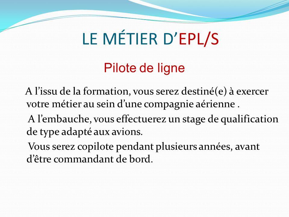 LE MÉTIER DEPL/S A lissu de la formation, vous serez destiné(e) à exercer votre métier au sein dune compagnie aérienne.