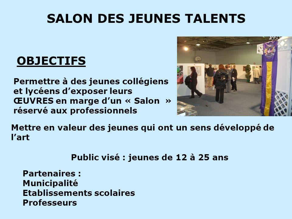 SALON DES JEUNES TALENTS OBJECTIFS Permettre à des jeunes collégiens et lycéens dexposer leurs ŒUVRES en marge dun « Salon » réservé aux professionnel