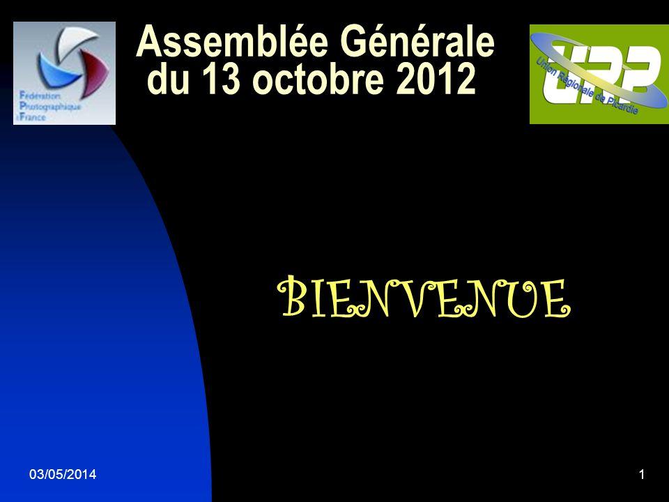 Assemblée Générale du 13 octobre 2012 03/05/20141 BIENVENUE