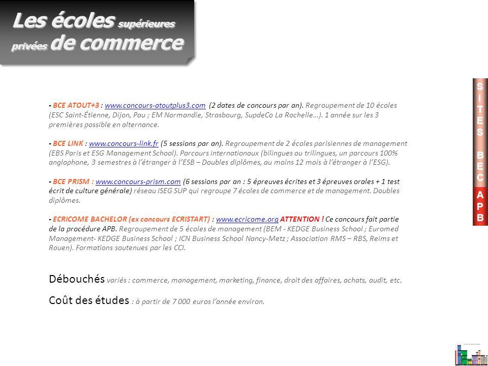 SITESBECSITESBEC - BCE ATOUT+3 : www.concours-atoutplus3.com (2 dates de concours par an). Regroupement de 10 écoles (ESC Saint-Étienne, Dijon, Pau ;