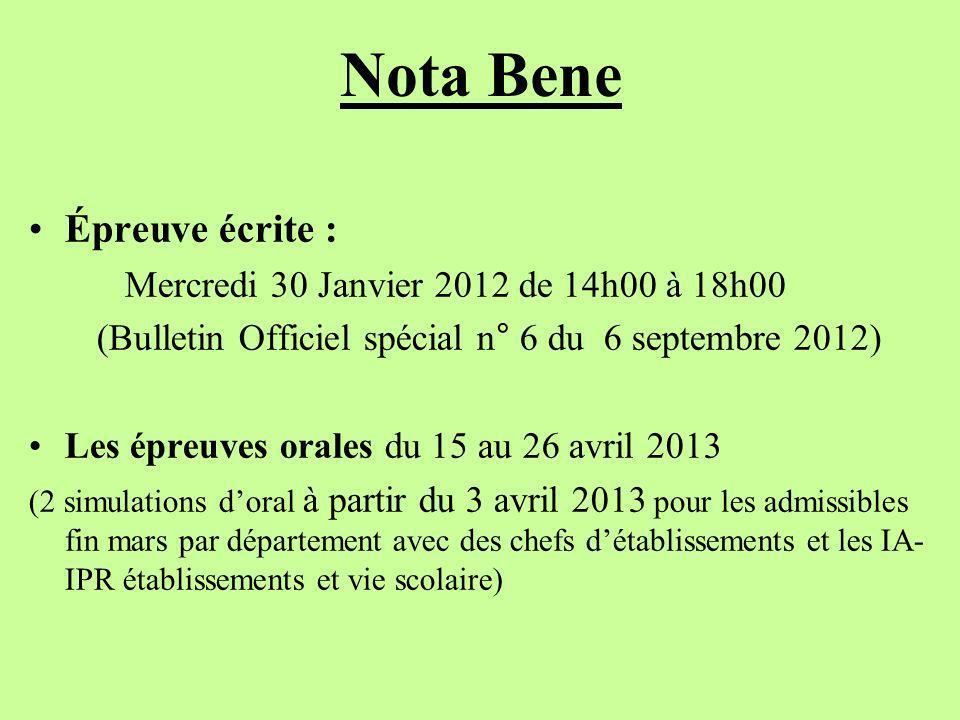 Nota Bene Épreuve écrite : Mercredi 30 Janvier 2012 de 14h00 à 18h00 (Bulletin Officiel spécial n° 6 du 6 septembre 2012) Les épreuves orales du 15 au