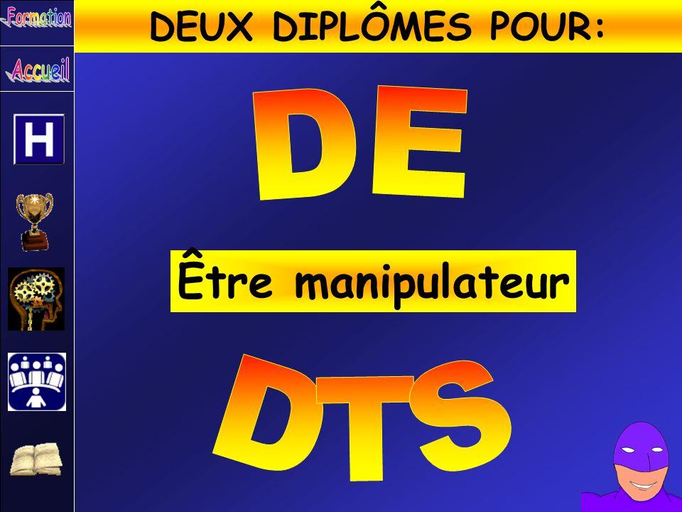 Être manipulateur DEUX DIPLÔMES POUR: