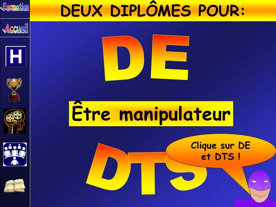 Être manipulateur Clique sur DE et DTS !