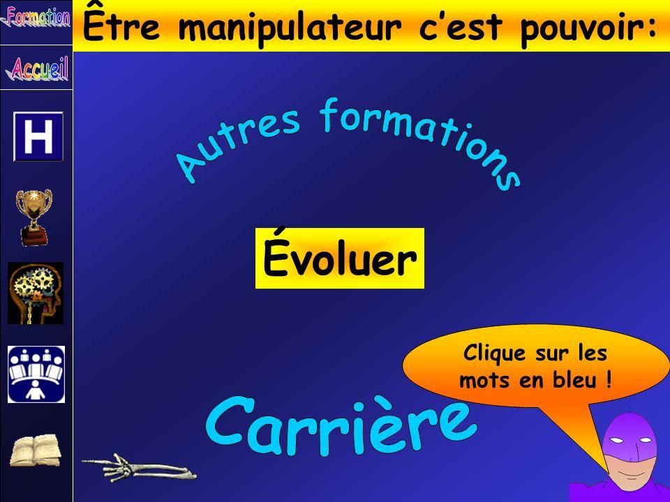 Évoluer Être manipulateur cest pouvoir: Clique sur les mots en bleu !