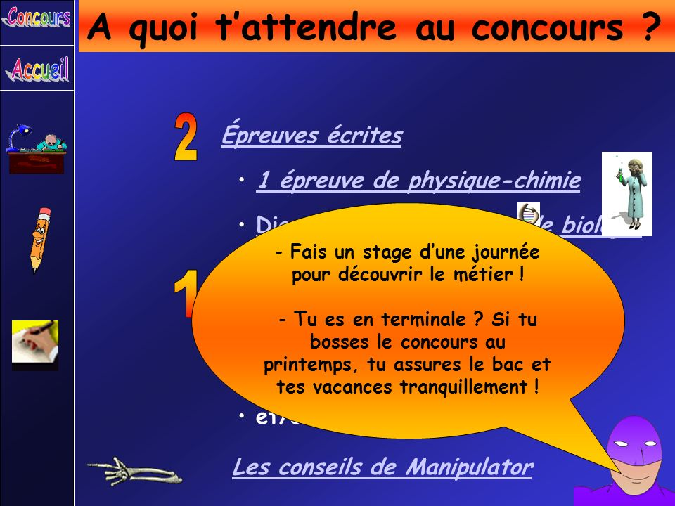 A quoi tattendre au concours ? Épreuves écrites 1 épreuve de physique-chimie Diapositive 611 épreuve de biologieDiapositive 611 épreuve de biologie Ép