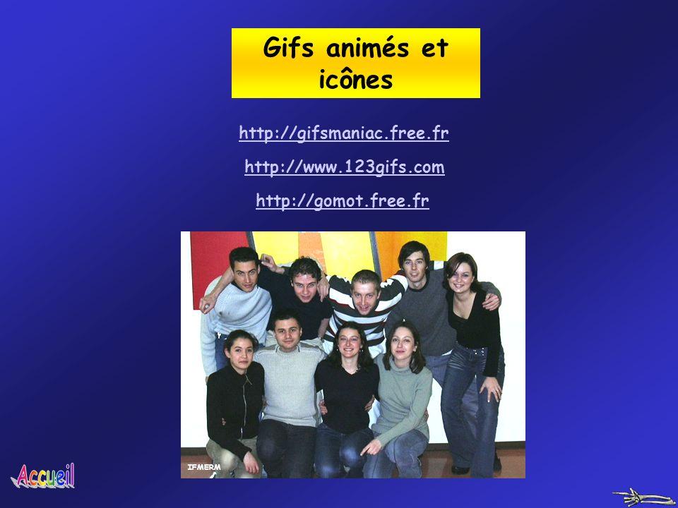 Gifs animés et icônes http://gifsmaniac.free.fr http://www.123gifs.com http://gomot.free.fr IFMERM