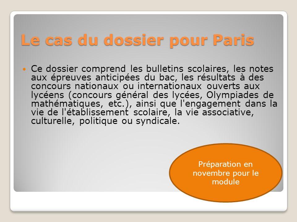 Le cas du dossier pour Paris Ce dossier comprend les bulletins scolaires, les notes aux épreuves anticipées du bac, les résultats à des concours natio