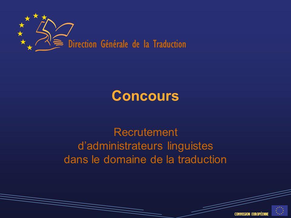 Direction Générale de la Traduction COMMISSION EUROPÉENNE Direction Générale de la Traduction COMMISSION EUROPÉENNE Concours Recrutement dadministrate