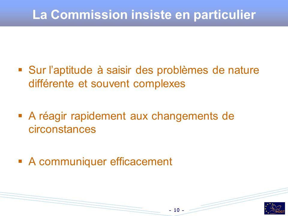 - 10 - La Commission insiste en particulier Sur laptitude à saisir des problèmes de nature différente et souvent complexes A réagir rapidement aux cha