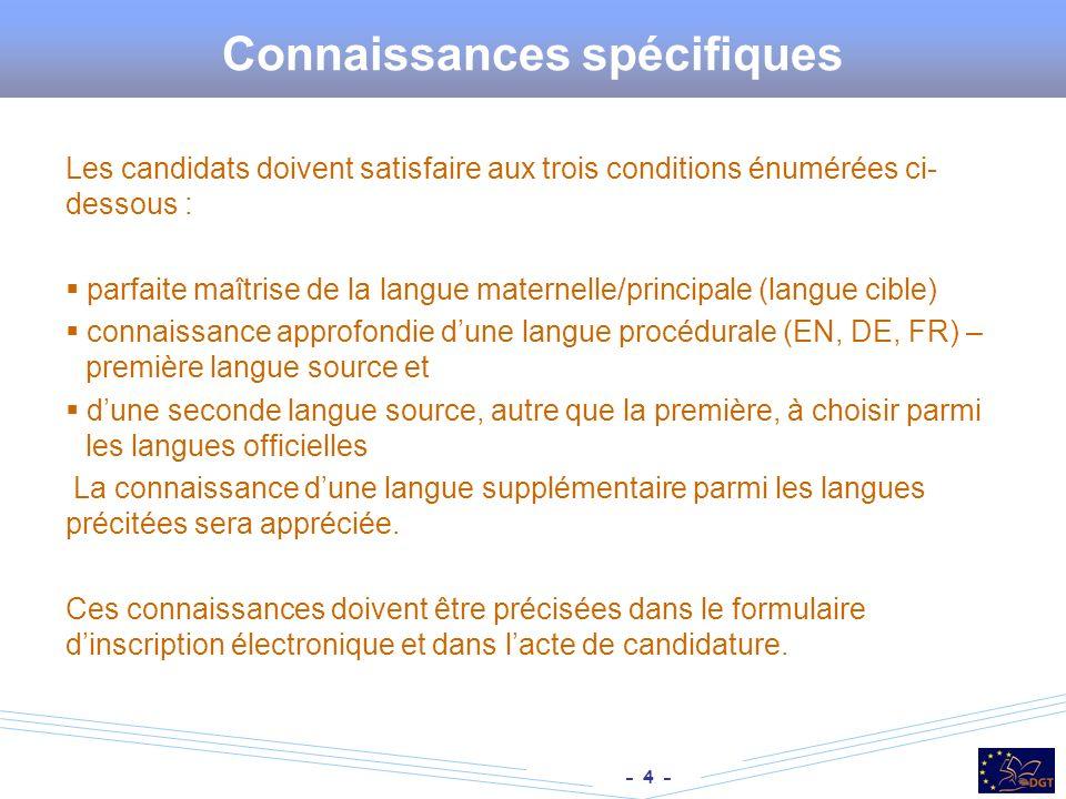 - 4 - Connaissances spécifiques Les candidats doivent satisfaire aux trois conditions énumérées ci- dessous : parfaite maîtrise de la langue maternell