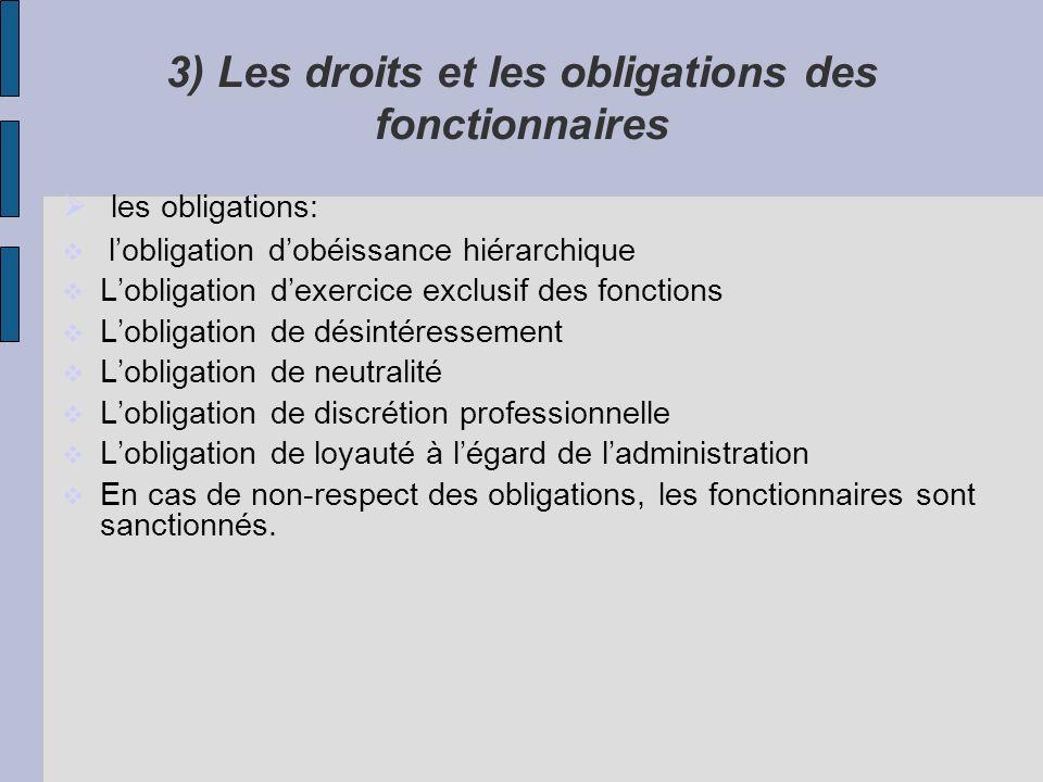 3) Les droits et les obligations des fonctionnaires les obligations: lobligation dobéissance hiérarchique Lobligation dexercice exclusif des fonctions