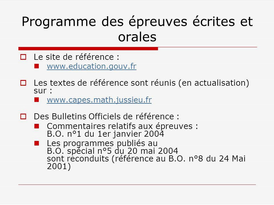 Programme des épreuves écrites et orales Le site de référence : www.education.gouv.fr Les textes de référence sont réunis (en actualisation) sur : www