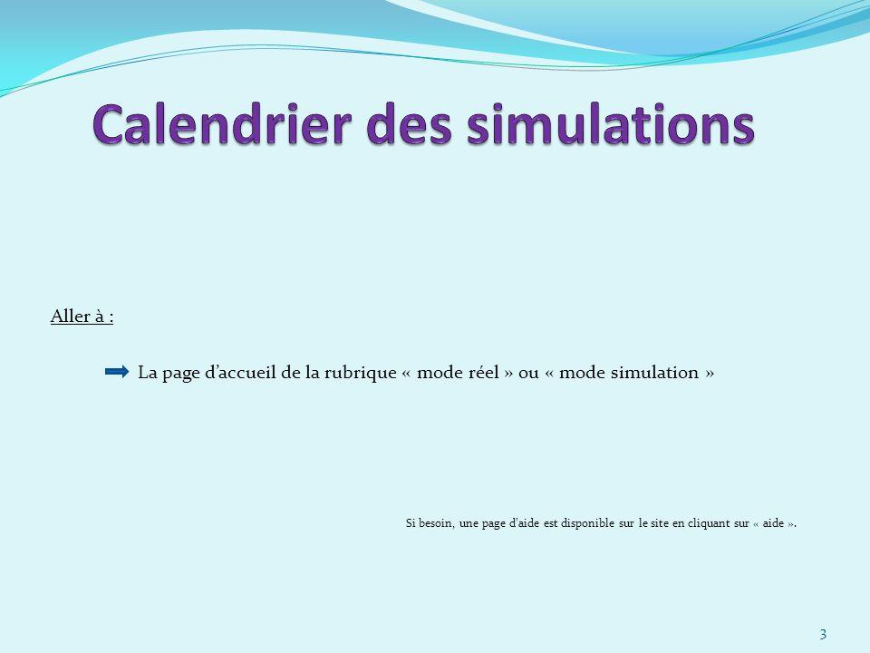 Aller à : La page daccueil de la rubrique « mode réel » ou « mode simulation » Si besoin, une page daide est disponible sur le site en cliquant sur « aide ».