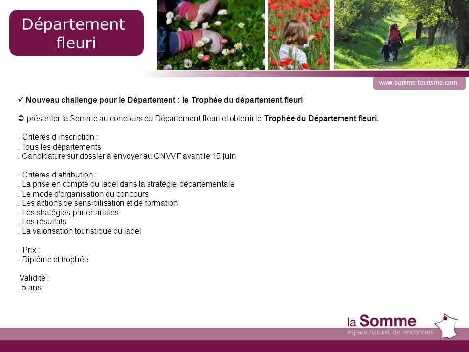 24 www.somme-tourisme.com Nouveau challenge pour le Département : le Trophée du département fleuri présenter la Somme au concours du Département fleuri et obtenir le Trophée du Département fleuri.