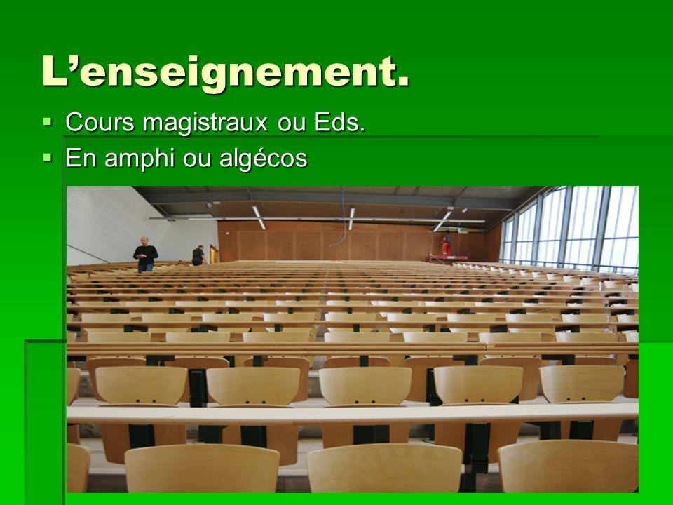 Lenseignement. Cours magistraux ou Eds. Cours magistraux ou Eds.