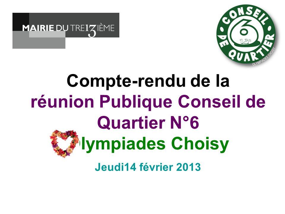 Compte-rendu de la réunion Publique Conseil de Quartier N°6 Olympiades Choisy Jeudi14 février 2013