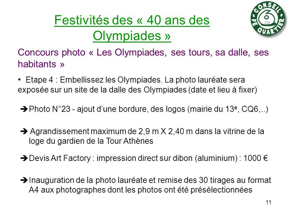 Festivités des « 40 ans des Olympiades » Concours photo « Les Olympiades, ses tours, sa dalle, ses habitants » Etape 4 : Embellissez les Olympiades. L