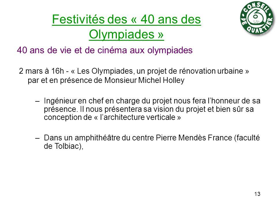 Festivités des « 40 ans des Olympiades » 40 ans de vie et de cinéma aux olympiades 2 mars à 16h - « Les Olympiades, un projet de rénovation urbaine »