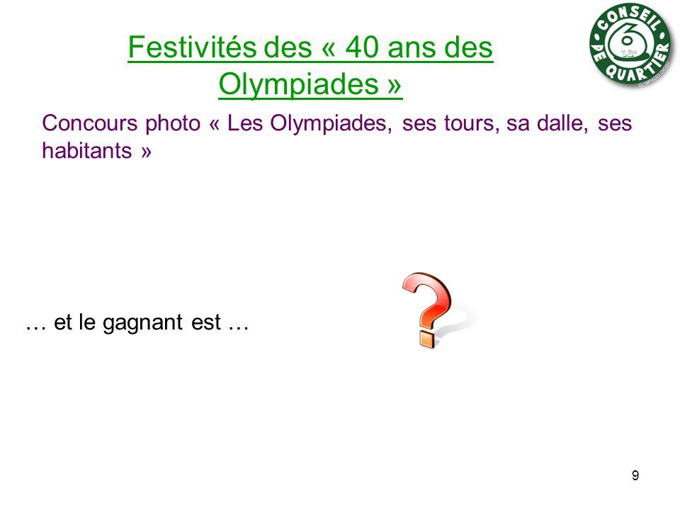 Festivités des « 40 ans des Olympiades » Concours photo « Les Olympiades, ses tours, sa dalle, ses habitants » 9 … et le gagnant est …