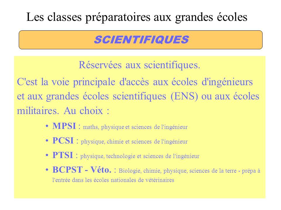 Les classes préparatoires aux grandes écoles Réservées aux scientifiques.