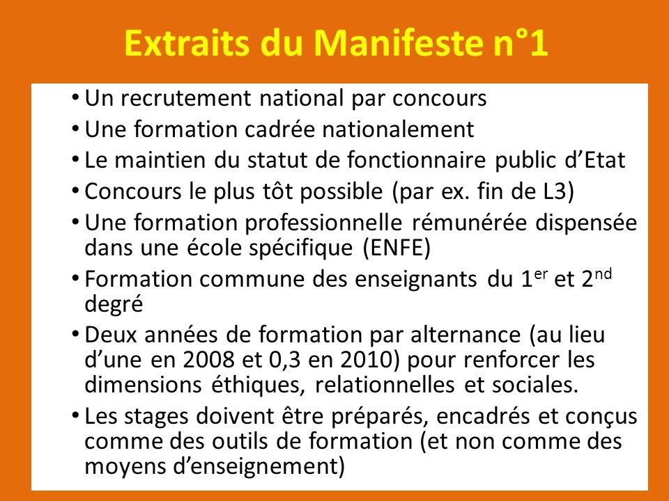 Extraits du Manifeste n°1 Un recrutement national par concours Une formation cadrée nationalement Le maintien du statut de fonctionnaire public dEtat