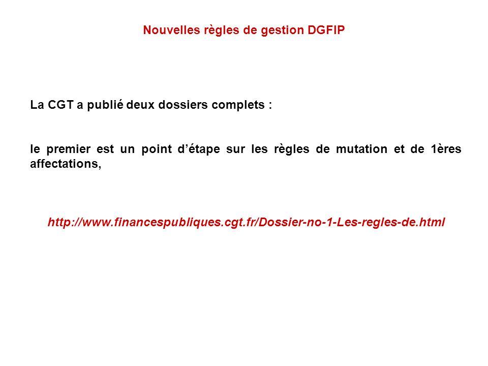 Nouvelles règles de gestion DGFIP La CGT a publié deux dossiers complets : le premier est un point détape sur les règles de mutation et de 1ères affec