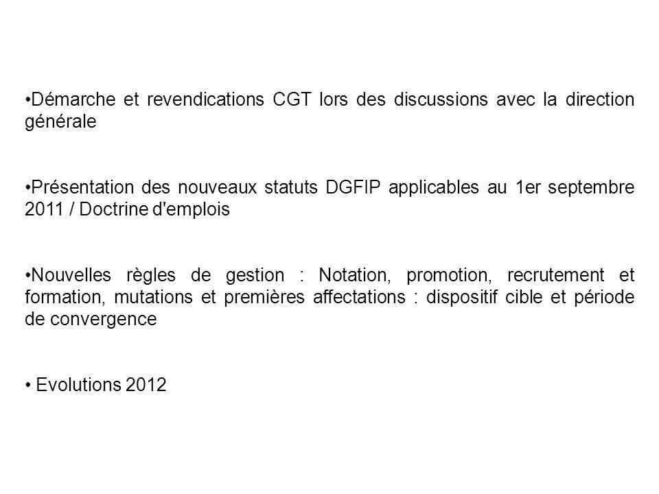 Démarche et revendications CGT lors des discussions avec la direction générale Présentation des nouveaux statuts DGFIP applicables au 1er septembre 20