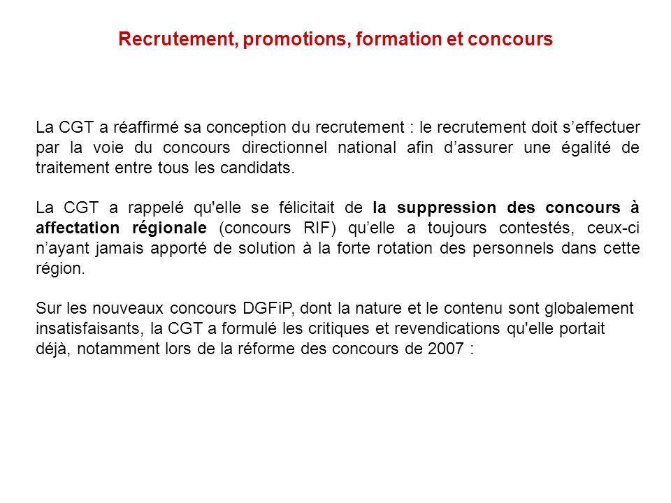 Recrutement, promotions, formation et concours La CGT a réaffirmé sa conception du recrutement : le recrutement doit seffectuer par la voie du concour