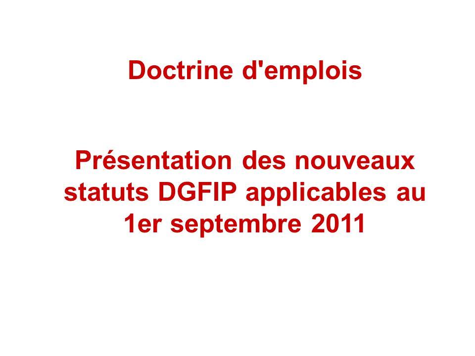 Doctrine d'emplois Présentation des nouveaux statuts DGFIP applicables au 1er septembre 2011