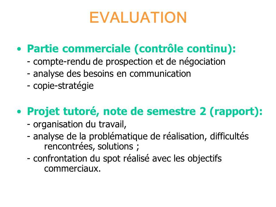 EVALUATION Partie commerciale (contrôle continu): - compte-rendu de prospection et de négociation - analyse des besoins en communication - copie-strat