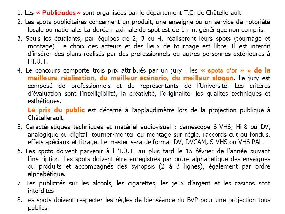 1. Les « Publiciades » sont organisées par le département T.C. de Châtellerault 2. Les spots publicitaires concernent un produit, une enseigne ou un s
