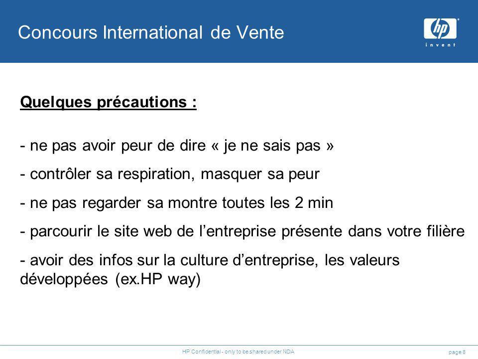 page 8 HP Confidential - only to be shared under NDA Quelques précautions : - ne pas avoir peur de dire « je ne sais pas » - contrôler sa respiration,