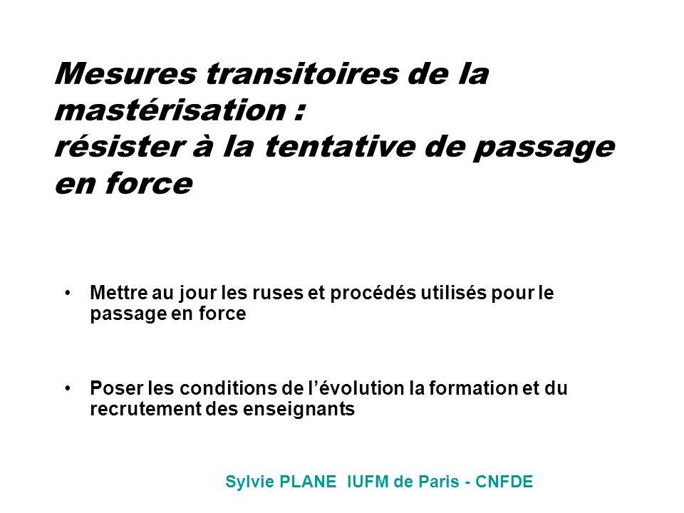 Mesures transitoires de la mastérisation : résister à la tentative de passage en force Mettre au jour les ruses et procédés utilisés pour le passage e