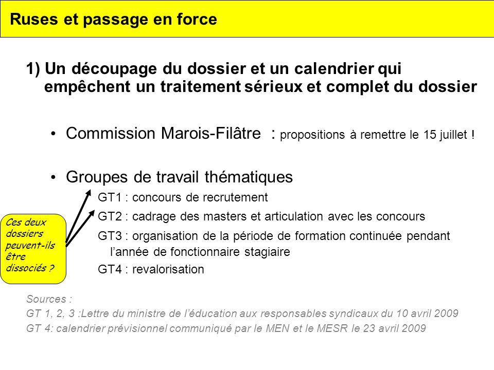 Ruses et passage en force 1) Un découpage du dossier et un calendrier qui empêchent un traitement sérieux et complet du dossier Commission Marois-Filâtre : propositions à remettre le 15 juillet .