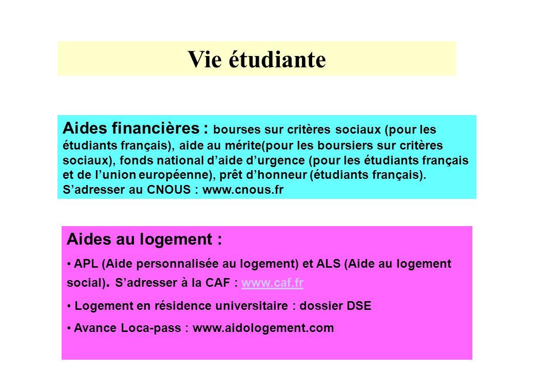 Vie étudiante Aides financières : bourses sur critères sociaux (pour les étudiants français), aide au mérite(pour les boursiers sur critères sociaux),