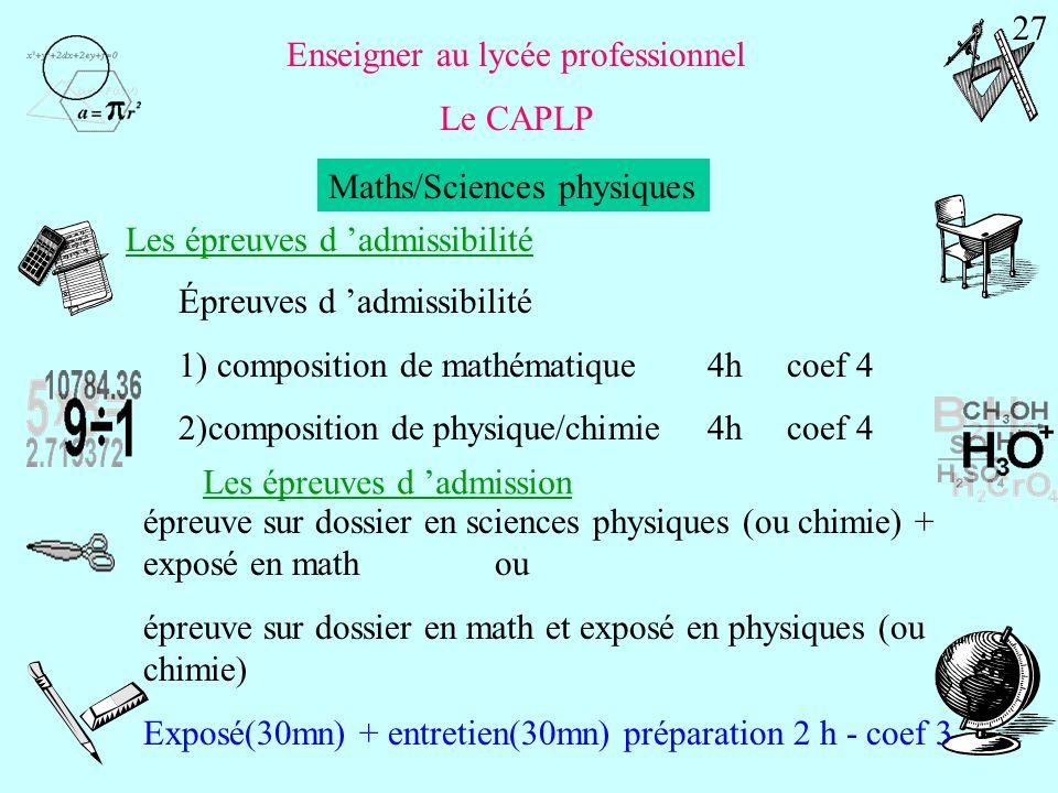 Enseigner au lycée professionnel Le CAPLP Les matières générales : Maths/Sciences physiques Enseignement de 2 matières Pré-requis IUFM ( V d Ascq) : L