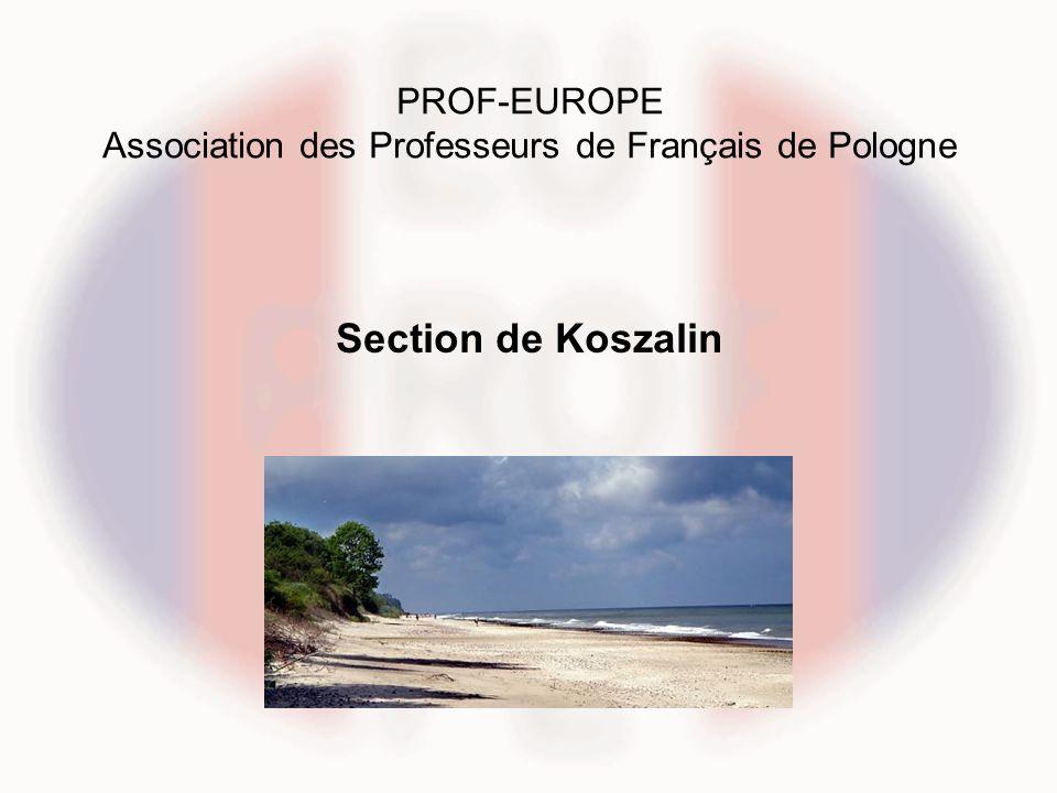 PROF-EUROPE Association des Professeurs de Français de Pologne Section de Koszalin