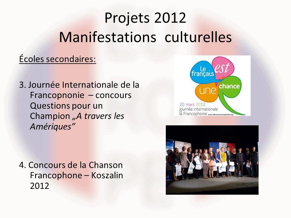 Projets 2012 Manifestations culturelles Écoles secondaires: 3. Journée Internationale de la Francopnonie – concours Questions pour un Champion A trave