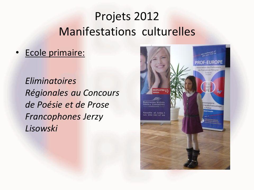 Projets 2012 Manifestations culturelles Ecole primaire: Eliminatoires Régionales au Concours de Poésie et de Prose Francophones Jerzy Lisowski