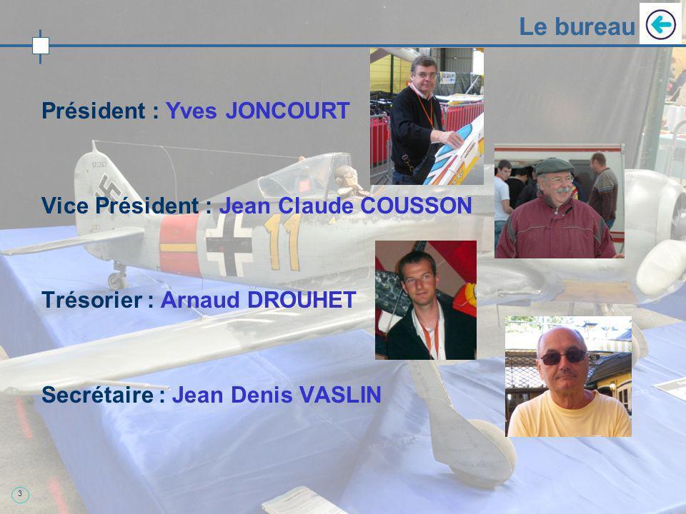 3 Le bureau Président : Yves JONCOURT Vice Président : Jean Claude COUSSON Trésorier : Arnaud DROUHET Secrétaire : Jean Denis VASLIN