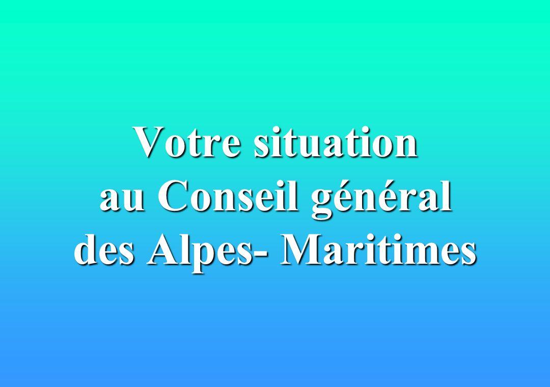 Votre situation au Conseil général des Alpes- Maritimes