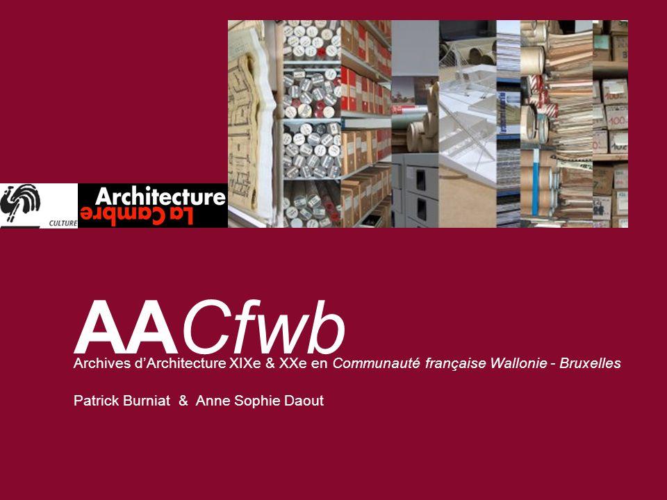 AACfwb Archives dArchitecture XIXe & XXe en Communauté française Wallonie - Bruxelles Patrick Burniat & Anne Sophie Daout