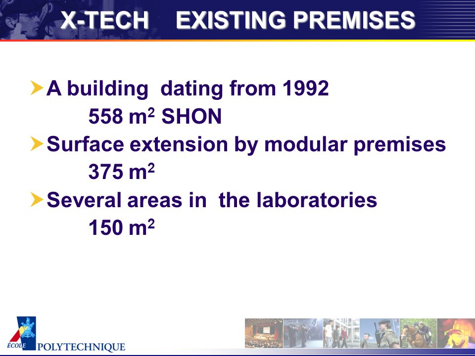X-TECH EXISTING PREMISES A building dating from 1992 558 m 2 SHON Surface extension by modular premises 375 m 2 Several areas in the laboratories 150 m 2