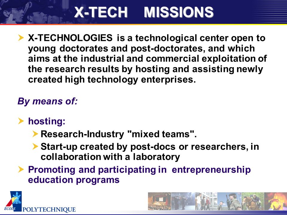 X-TECH FUNCTIONING Contract X-TECH / Enterprise Renewal by approval of the Selection committee Financial Resources: provided by the participation charges agreed in the hosting contracts