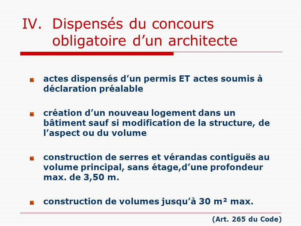 IV. Dispensés du concours obligatoire dun architecte actes dispensés dun permis ET actes soumis à déclaration préalable création dun nouveau logement