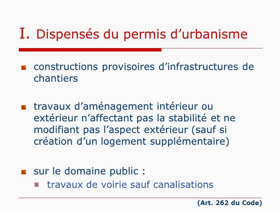constructions provisoires dinfrastructures de chantiers travaux daménagement intérieur ou extérieur naffectant pas la stabilité et ne modifiant pas la