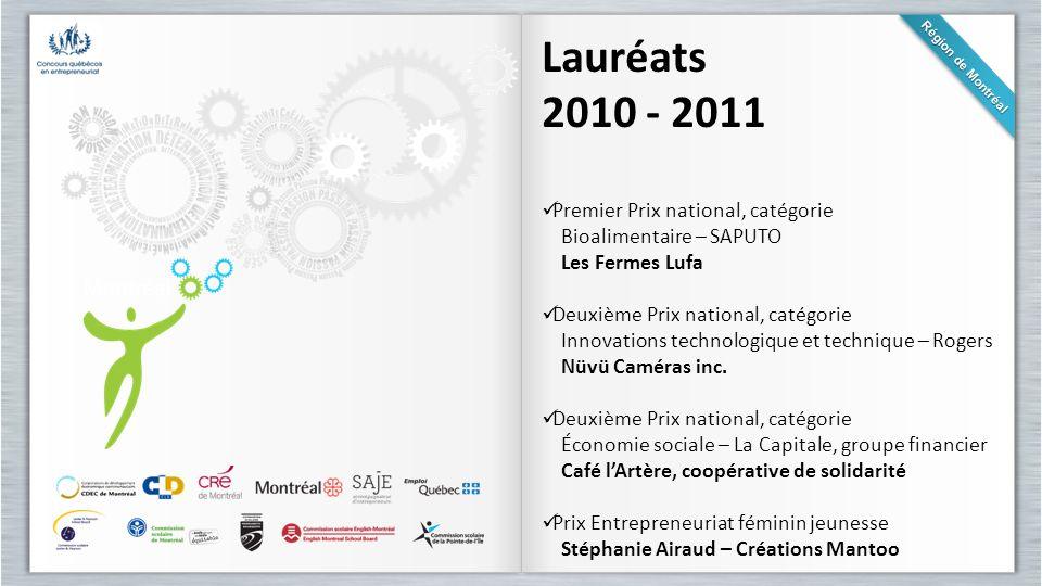 Lauréats 2010 - 2011 Premier Prix national, catégorie Bioalimentaire – SAPUTO Les Fermes Lufa Deuxième Prix national, catégorie Innovations technologi