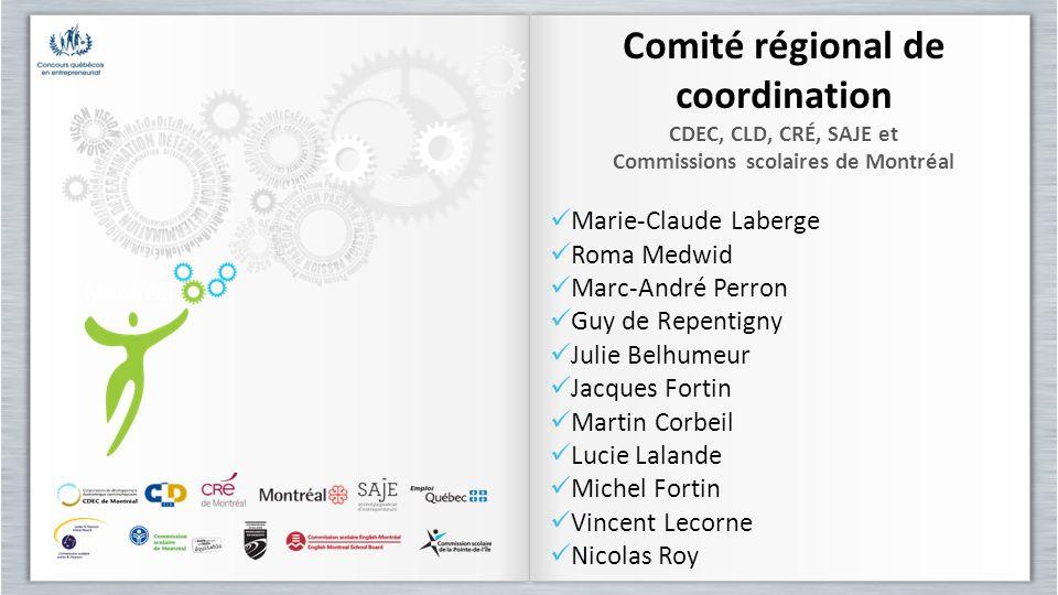Comité régional de coordination CDEC, CLD, CRÉ, SAJE et Commissions scolaires de Montréal Marie-Claude Laberge Roma Medwid Marc-André Perron Guy de Re